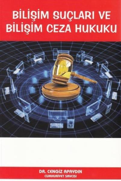 Bilişim Suçları ve Bilişim Ceza Hukuku