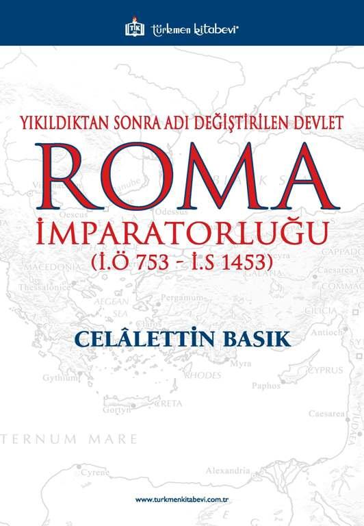 Yıkıldıktan Sonra Adı Değiştirilen Devlet Roma İmparatorluğu (İ.Ö 753 - İ.S 1453)