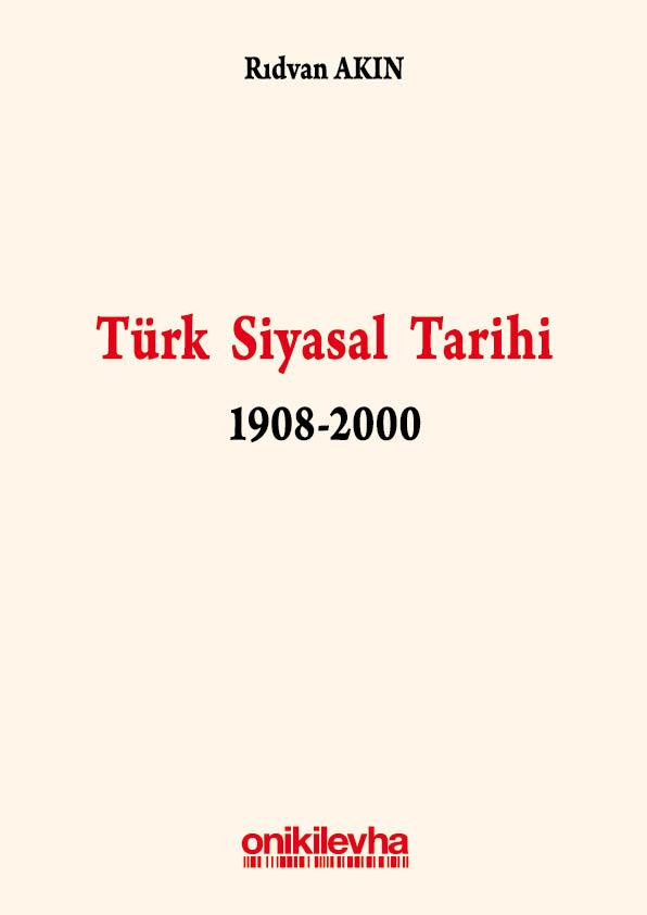 TÜRK SİYASAL TARİHİ 1908-2000